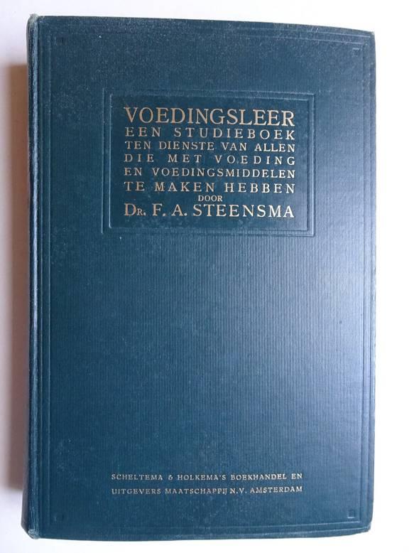 STEENSMA, F.A.. - Voedingsleer; een studieboek ten dienste van allen, die met voeding en voedingsmiddelen te maken hebben.