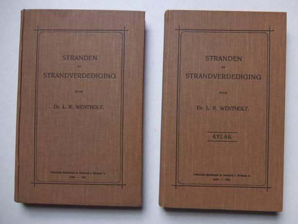 WENTHOLT, L.R.. - Stranden en strandverdediging. In 2 delen, tekst + atlas.