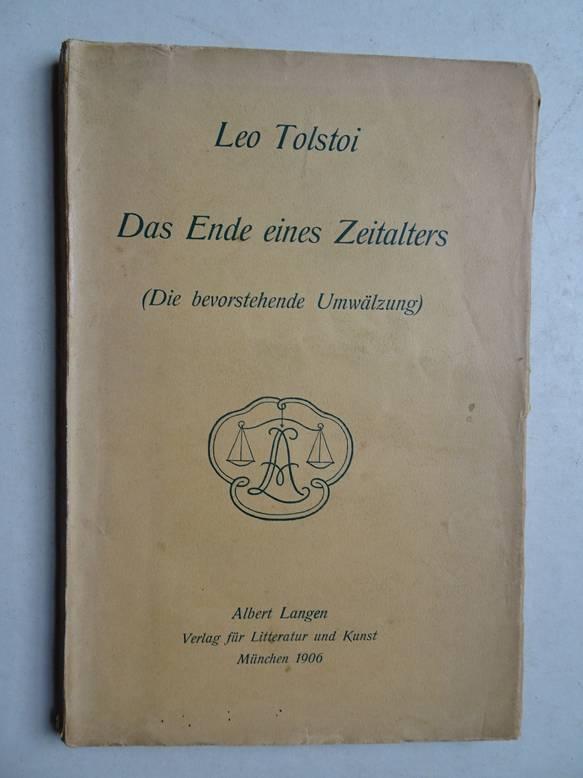 TOLSTOI. - Ende, Das, eines Zeitalters (Die bevorstehende Umwälzung).