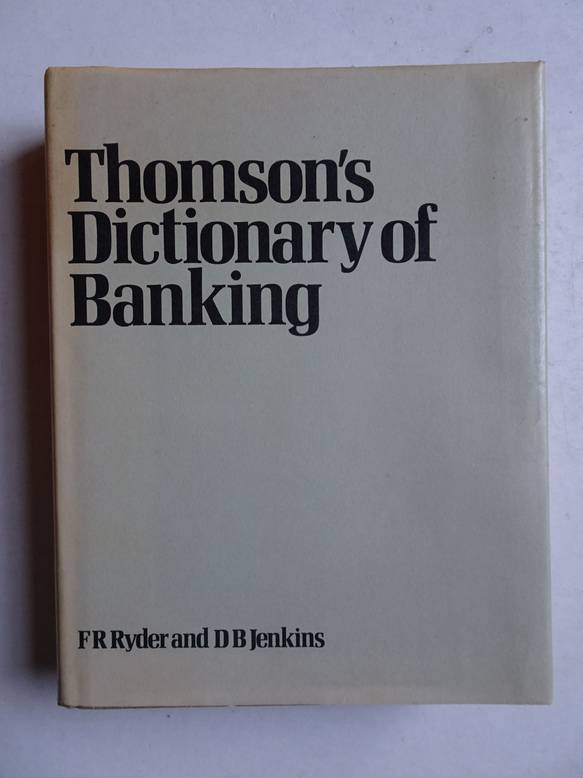 THOMSON W.. - Thomson's Dictionary of banking.