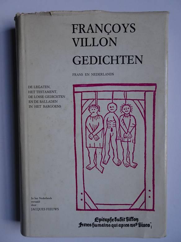 VILLON, FRANCOYS. - Gedichten. Frans en Nederlands. De legaten, het testament, de losse gedichten en de balladen in het Bargoens.