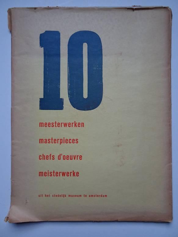NO NAME. - 10 Meesterwerken, masterpieces, chefs d'oeuvre, Meisterwerke uit het Stedelijk Museum te Amsterdam.