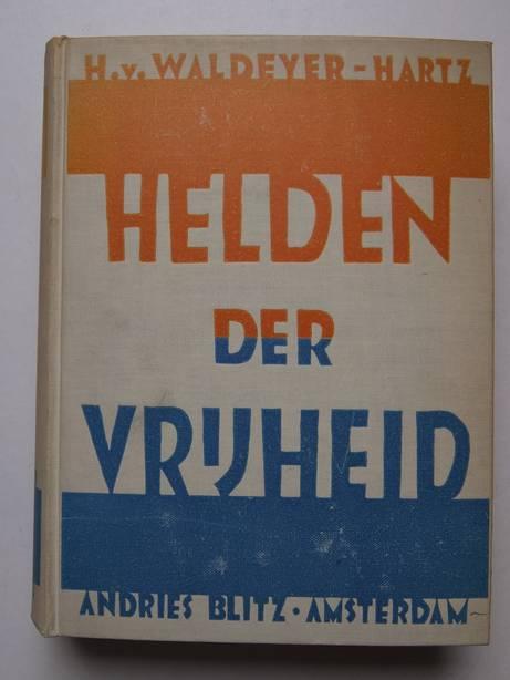 WALDEYER-HARTZ, HUGO VON. - Helden der vrijheid. Roman ingeleid en bewerkt door Dr. P.H. Ritter Jr.