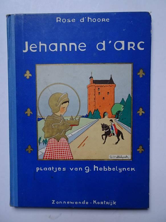 VINOIS, ROOSE D'HOORE. - De ware legende van Jehanne D'Arc.