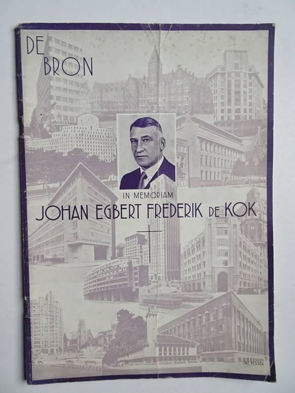 VOOGD, G.A.A. (ED.). - De Bron. In Memoriam Johan Egbert Frederik de Kok. Orgaan voor het personeel der verbonden Petroleum Maatschappijen. Extra nummer.