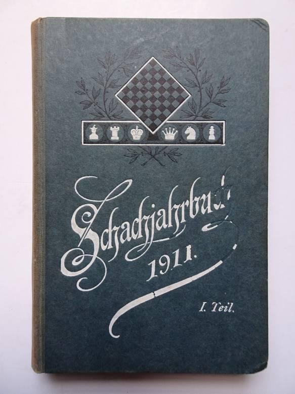 BACHMANN, LUDWIG. - Schachjahrbuch für 1911. I. Teil. XXVII. Fortsetzung der Sammlung geistreicher Schachpartien Endspiele und Aufgaben.