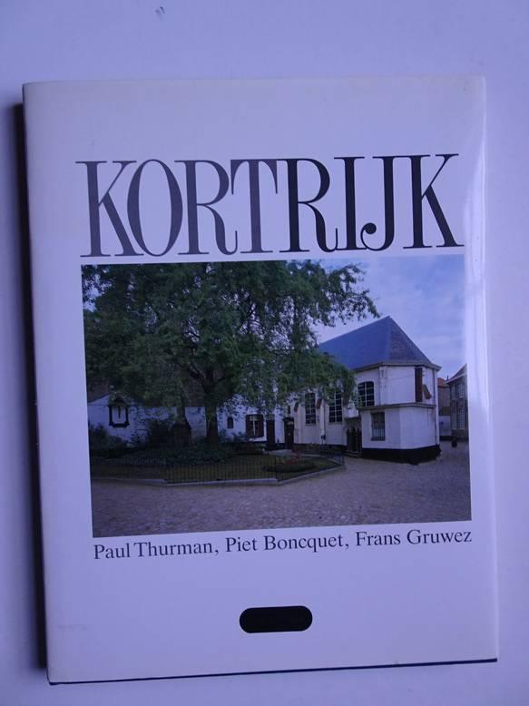 THURMAN, PAUL AND BONCQUET, PIET. - Kortrijk. Paul Thurman, Piet Boncquet, Frans Gruwez.