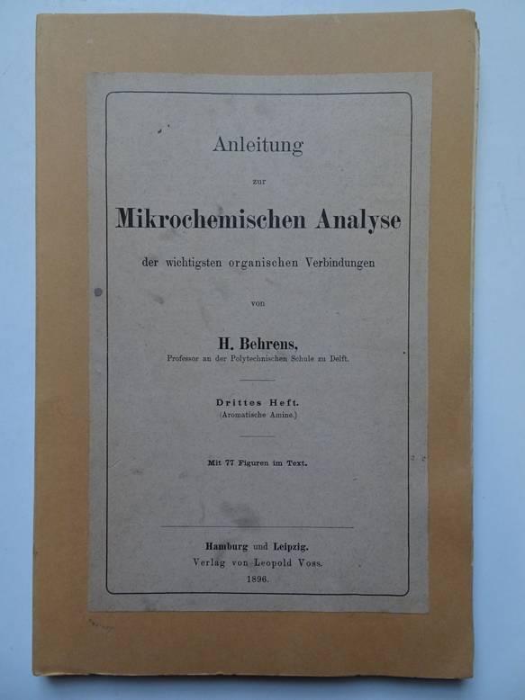 BEHRENS, H.. - Anleitung zur Mikrochemischen Analyse der wichtigsten organischen Verbindungen. Drittes Heft. (Aromatische Amine.).