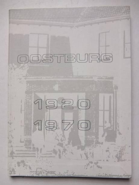 WATERSCHOOT, C. TH. A. VAN A.O.. - Oostburg 1920 - 1970. Van Rijks Hogere Burgerschool tot Rijksscholengemeenschap.