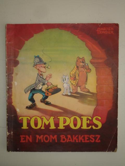TOONDER, MARTEN. - Tom Poes en Mom Bakkesz.