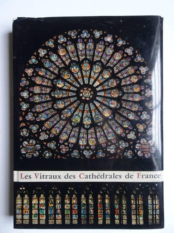 WITZLEBEN, ELISABETH VON. - Les vitraux des cathédrales de France.