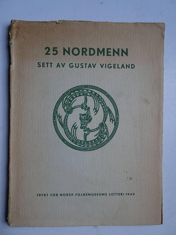 THIIS STANG, RAGNA (RED.). - 25 Nordmen sett av Gustav Vigeland.
