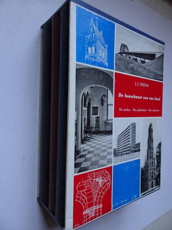 VRIEND, J.J.. - De bouwkunst van ons land. De steden. Het platteland. Het interieur.