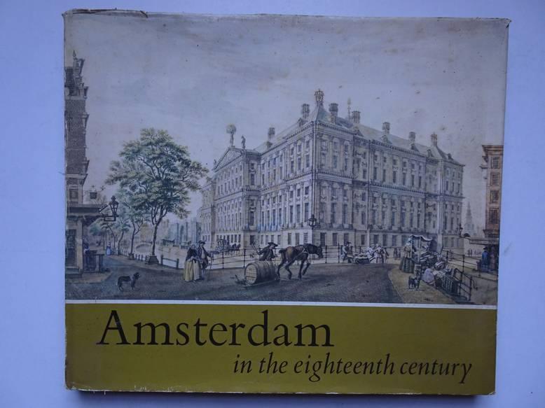 BAKKER, BOUDEWIJN. - Amsterdam in the eighteenth century.