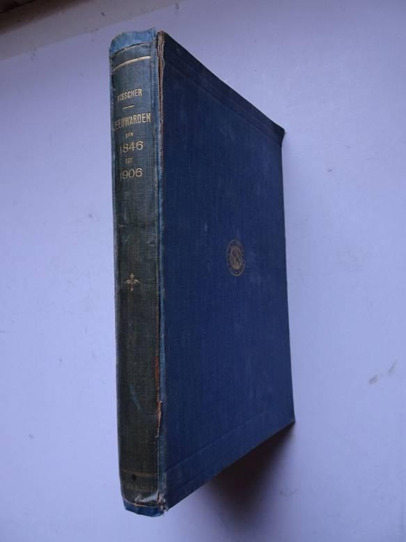 VISSCHER, R.. - Leeuwarden van 1846 tot 1906; een vervolg op Eekhoff's geschiedkundige beschrijving van Leeuwarden.