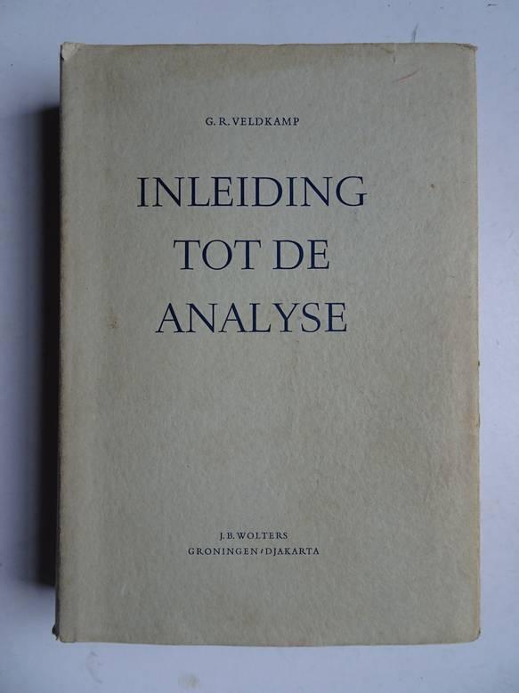 VELDKAMP, G.R.. - Inleiding tot de analyse; leerboek der differentiaal- en integraalrekening met inbegrip van de theorie der reeksen.
