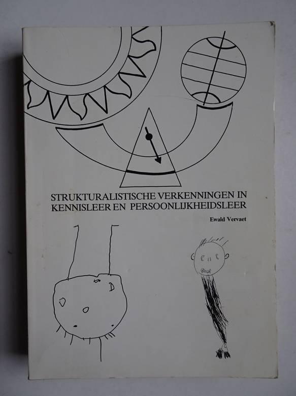 VERVAET, EWALD. - Strukturalistische verkenningen in kennisleer en persoonlijkheidsleer.