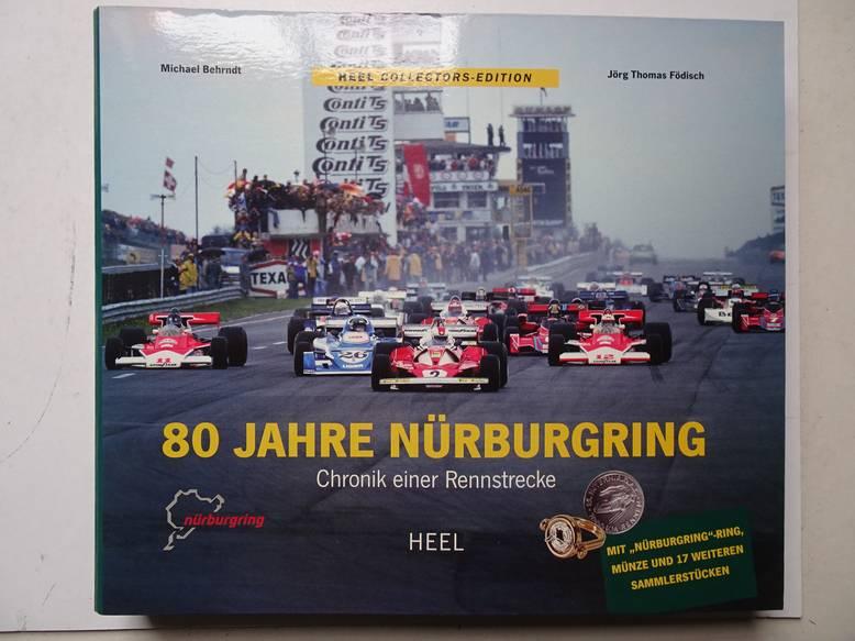 BEHRNDT, MICHAEL AND FÖDISCH, JÖRG THOMAS. - 80 Jahre Nürburgring; Chronik einer Rennstrecke.