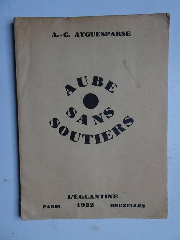 AYGUESPARSE, A.-C.. - Aube sans soutiers.