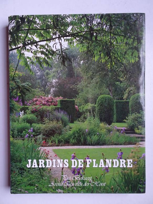 BEKAERT, PIET EN HORST, AREND JAN VAN DER. - Jardins de Flandre; un florilège de 46 jardins flamands en 350 illustrations couleur.