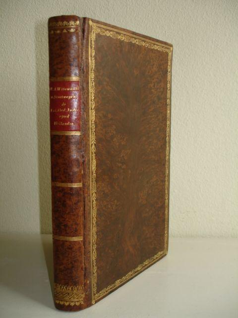 WTTEWAALL VAN STOETWEGEN, HENRICUS ASUERUS. - Dissertatio historico-juridica inauguralis de veteri ordine judiciorum apud Hollandos.