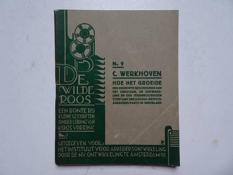 WERKHOVEN, C.. - De wilde roos; een bonte rij kleine geschriften onder leiding van Koos Vorrink; no. 9