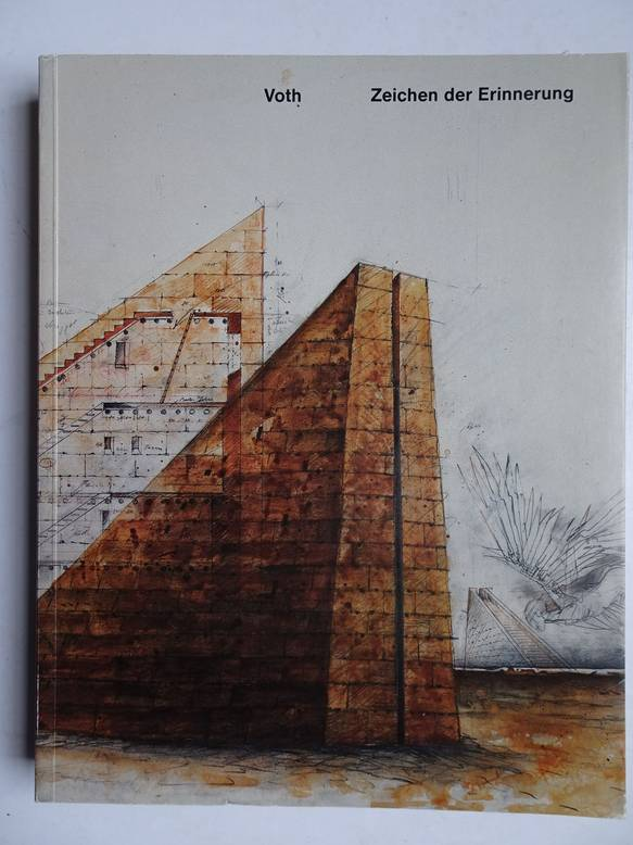 VOTH, HANNSJÖRG. - Zeichen der Erinnerung; Arbeiten von 1973-1986.