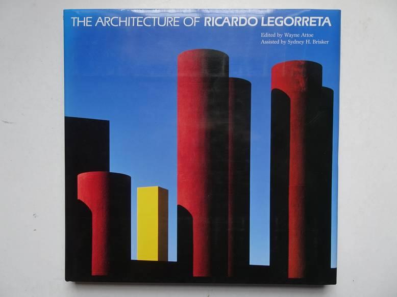ATTOE, WAYNE (ED.). - The architecture of Ricardo Legorreta.