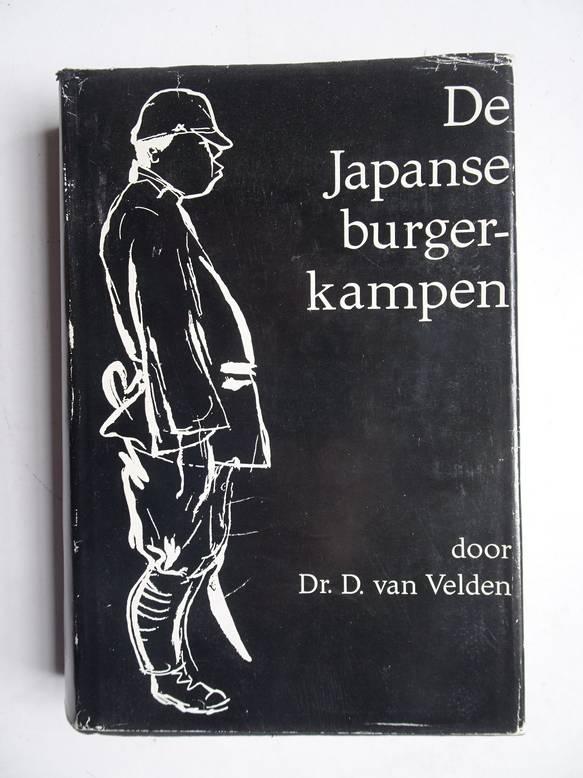 VELDEN, D. VAN. - De Japanse interneringskampen voor burgers gedurende de Tweede Wereldoorlog/ The Japanese civil internment camps during the second World War.