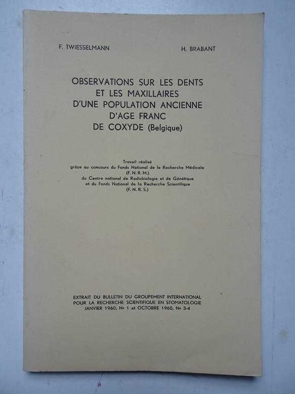 TWIESSELMANN, F. & BRABANT, H.. - Observations sur les dents et les maxillaires d'une population ancienne d'age Franc de Coxyde (Belgique).