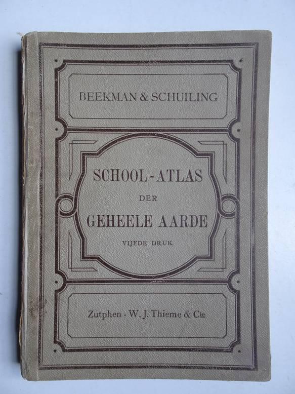 BEEKMAN, A.A. EN SCHUILING, R.. - Schoolatlas van de geheele Aarde.