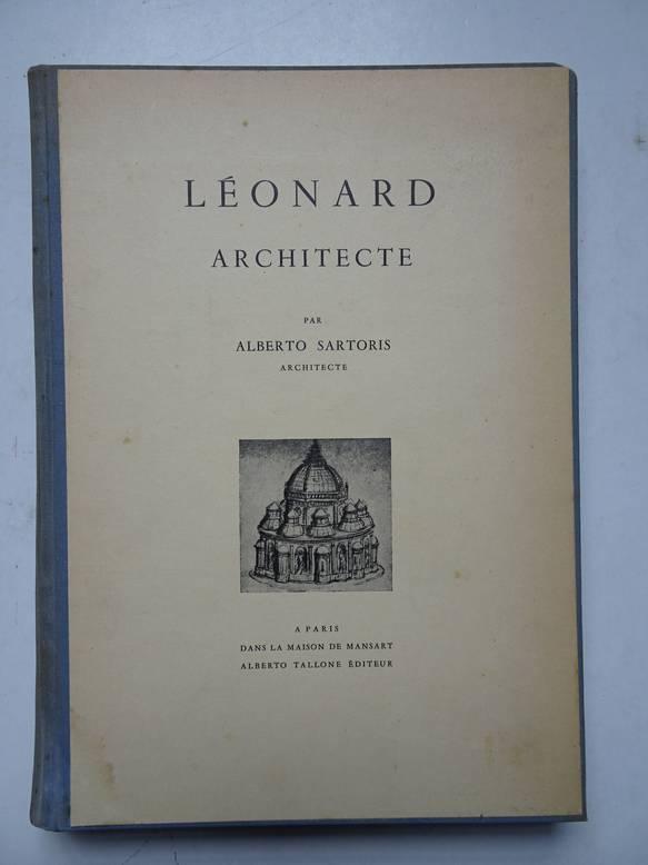 SARTORIS, ALBERTO. - Léonard, architecte.