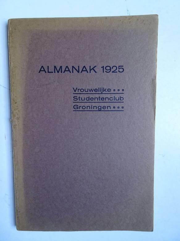 NO AUTHOR. - Almanak 1925, Vrouwelijke Studentenclub Groningen.
