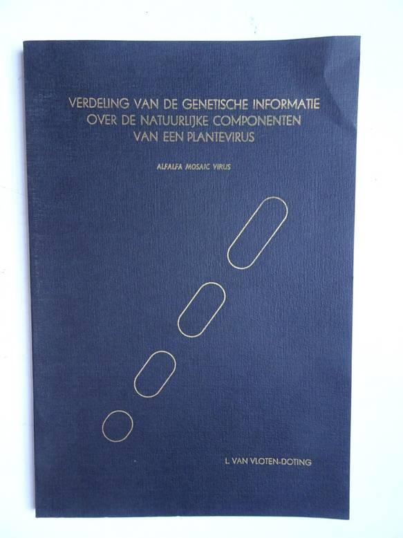 VLOTEN,- DOTING, L. VAN. - Verdeling van de genetische informatie over de natuurlijke componenten van een plantevirus (alfalfa mosaic virus).