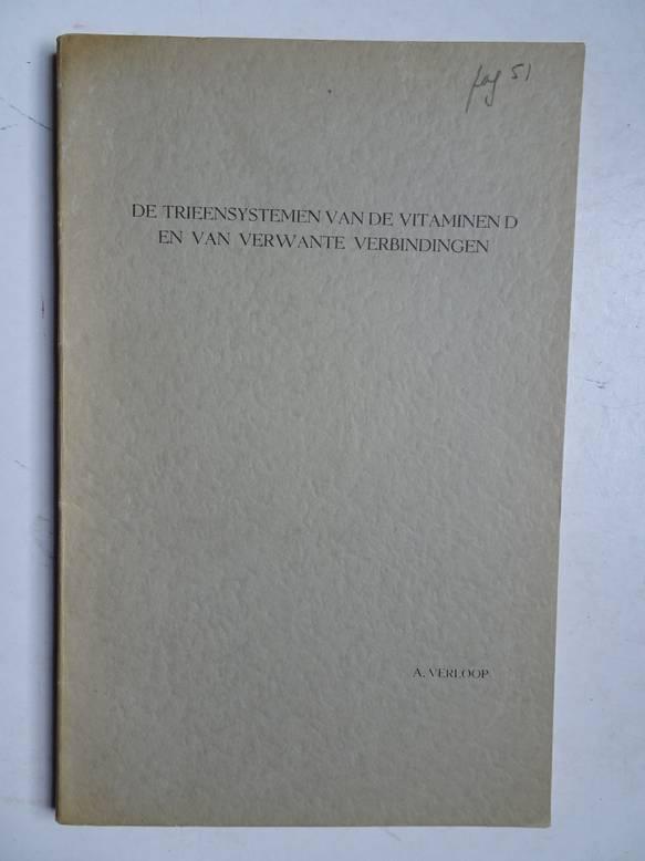 VERLOOP, A.. - De trieensystemen van de vitaminen D en van verwante verbindingen.