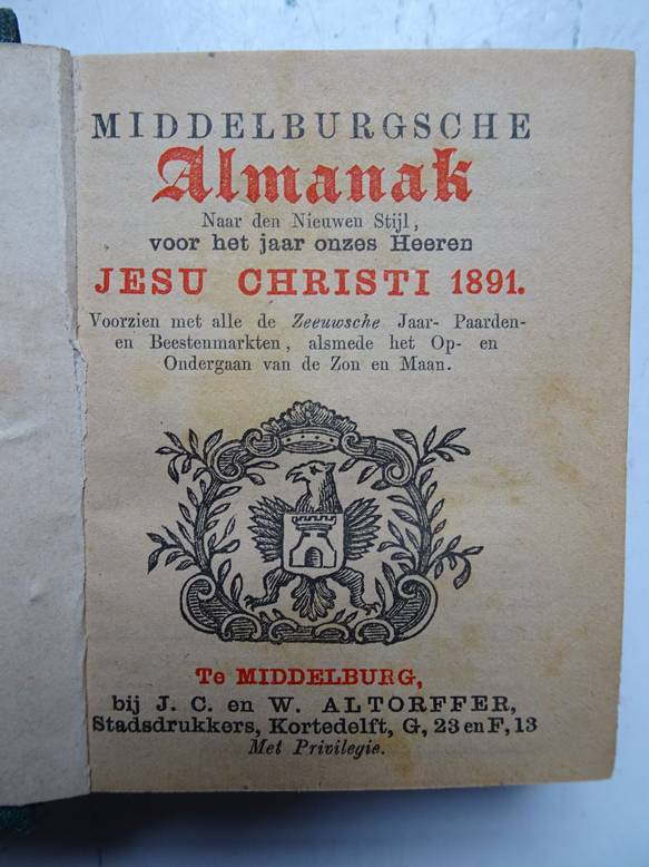 NO AUTHOR. - Middelburgsche almanak, naar den nieuwen stijl, voor het jaar onzes Heeren Jesu Christi 1891. Voorzien met alle de Zeeuwsche jaar- paarden- en beestenmarkten, alsmede het op- en ondergaan van de zon en maan.