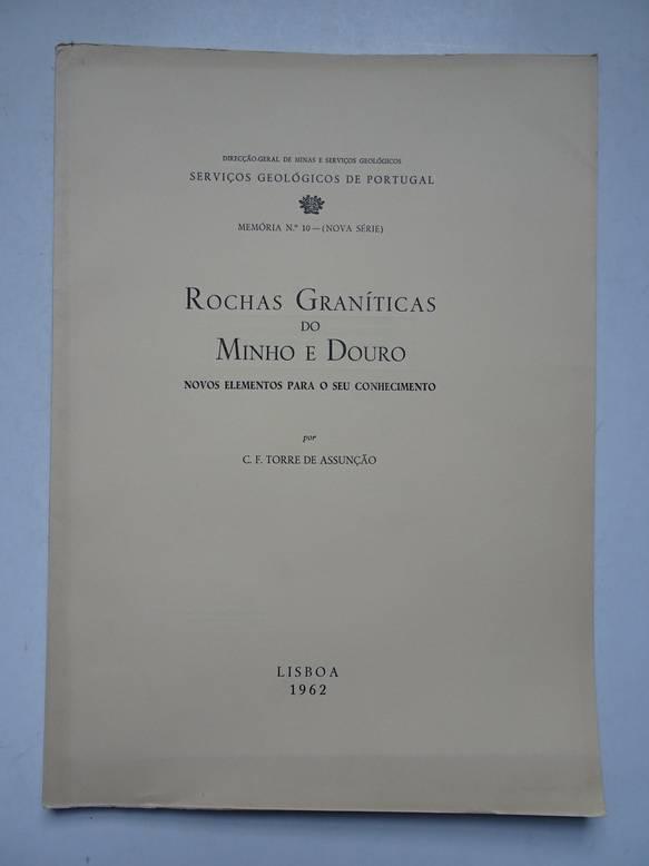 TORRE DE ASSUNÇAO, C.F.. - Rochas Graníticas do Minho e Douro; novos elementos para o seu conhecimento.