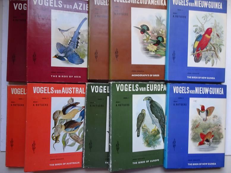 RUTGERS, A.. - Vogels van Europa  (2 banden)/ Vogels van Azië  (2 banden)/ Vogels van Australië (2 banden)/ Vogels van Zuid-Amerika (2 banden) / Vogels van Nieuw-Guinea (2 banden). 10 Delen in totaal.