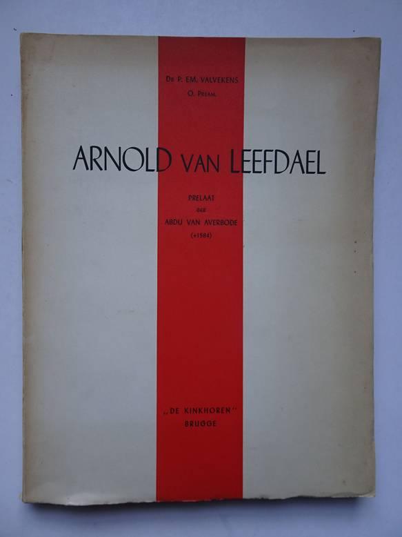 VALVEKENS, P.EM.. - Arnold van Leefdael/ Prelaat der Abdij van Averbode (+ 1584).