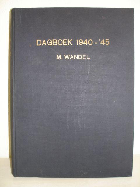 WANDEL, M.. - Oorlogsdagboek 1940- '45.