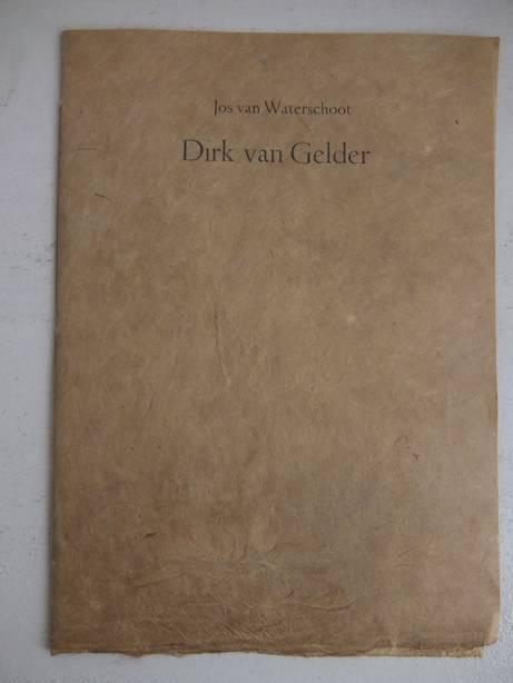 WATERSCHOOT, JOS VAN. - Dirk van Gelder.