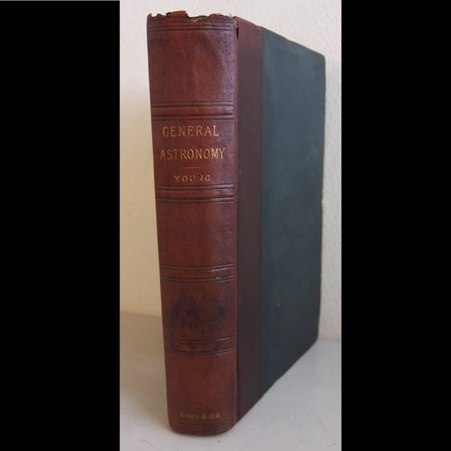 YOUNG, CHARLES A.. - A text-book of general astronomy for colleges and scientific schools.
