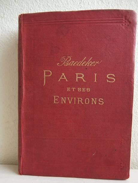 BAEDEKER, K.. - Paris et ses environs. Manuel du voyageur. Avec 10 cartes et 23 plans.