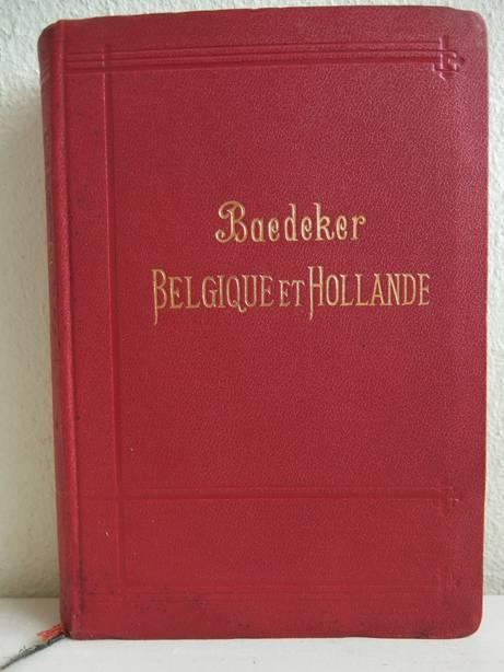 BAEDEKER, KARL. - Belgique et Hollande y compris le Luxembourg. Manuel du voyageur. Avec 17 cartes, 28 plans de villes, etc.