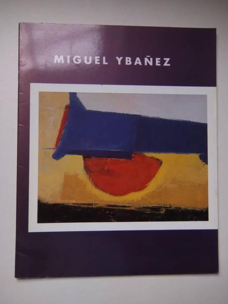 YBAÑEZ, MIGUEL. - Miguel Ybañez. Recent work. Paintings 1989.