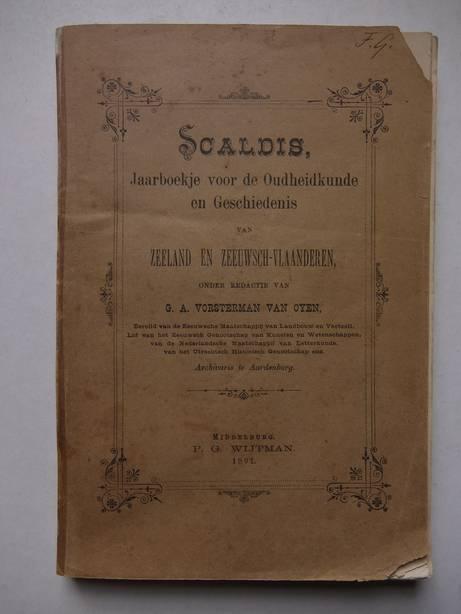 VORSTERMAN VAN OYEN, G.A.. - Scaldis, Jaarboekje voor de Oudheidkunde en Geschiedenis van Zeeland en Zeeuwsch-Vlaanderen.
