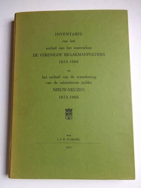 ZUURDEEG, J.P.B.. - Inventaris van het archief van het waterschap de Verenigde Braakmanpolders 1653-1966 en het archief van de waterkering van de calamiteuze polder Nieuw-Neuzen 1873-1966.