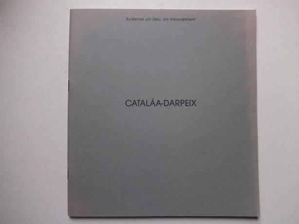 BARRIÈRE, GÉRARD. - Suresnes un lieu, un mouvement. Cataláa-Darpeix (du 16 au 26 mai 1989).