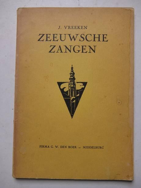 VREEKEN, J.. - Zeeuwsche zangen. Zijnde een keur uit de dichterlijke nalatenschap van Jacob Vreeken, in leven hoofd eener school te Middelburg.