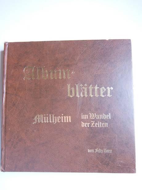 ZORN, FRITZ. - Albumblätter Mülheim im Wandel der Zeiten.